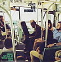 Cover John Lee Hooker - Never Get Out Of These Blues Alive