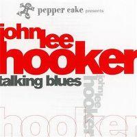 Cover John Lee Hooker - Pepper Cake Presents John Lee Hooker: Talking Blues