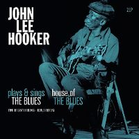 Cover John Lee Hooker - Plays & Sings The Blues / House Of The Blues