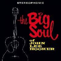 Cover John Lee Hooker - The Big Soul Of John Lee Hooker