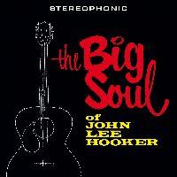 Cover John Lee Hooker - The Big Soul Of John Lee Hooker