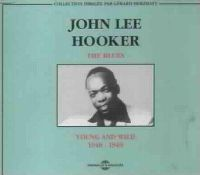 Cover John Lee Hooker - The Blues - Young And Wild 1948-1949
