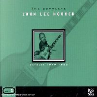 Cover John Lee Hooker - The Complete - Detroit 1949-1950, Vol. 3