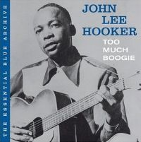 Cover John Lee Hooker - The Essential Blue Archive: Too Much Boogie