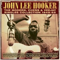 Cover John Lee Hooker - The Modern, Chess & Veejay Singles Collection 1949-62