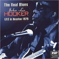 Cover John Lee Hooker - The Real Blues - Live In Houston 1979