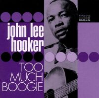 Cover John Lee Hooker - Too Much Boogie