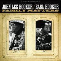 Cover John Lee Hooker / Earl Hooker - Family Matters
