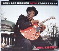 Cover John Lee Hooker & Robert Cray - Mr. Lucky