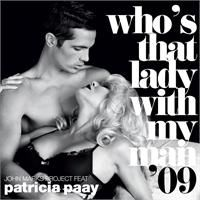 Cover John Marks feat. Patricia Paay - Who's That Lady With My Man '09