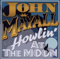Cover John Mayall - Howlin' At The Moon