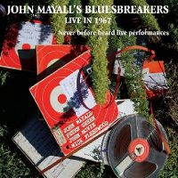 Cover John Mayall's Bluesbreakers - Live In 1967