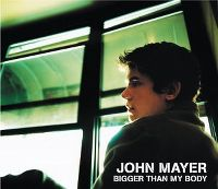 Cover John Mayer - Bigger Than My Body