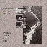 Cover John McLaughlin / Al Di Meola / Paco De Lucia - Passion Grace & Fire