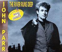Cover John Parr - The River Runs Deep