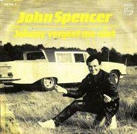 Cover John Spencer - Johnny vergeet me niet