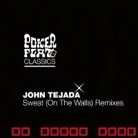 Cover John Tejada - Sweat (On The Walls)