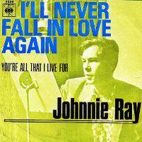 Johnnie Ray Ill Never Fall In Love Again Dutchchartsnl
