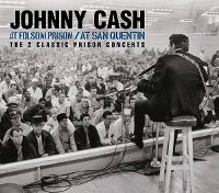 Cover Johnny Cash - At Folsom Prison / At San Quentin - The 2 Classic Prison Concerts