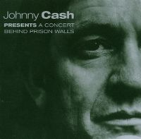 Cover Johnny Cash - Presents A Concert Behind Prison Walls