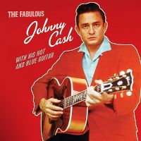 Cover Johnny Cash - The Fabulous Johnny Cash With His Hot And Blue Guitar