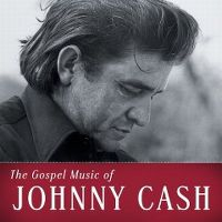 Cover Johnny Cash - The Gospel Music Of Johnny Cash