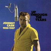Cover Johnny Cash - Up Through The Years 1955-1957