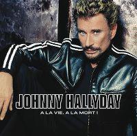Cover Johnny Hallyday - À la vie, à la mort!