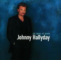 Cover Johnny Hallyday - Ce que je sais