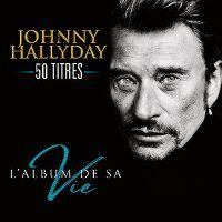 Cover Johnny Hallyday - L'album de sa vie - 50 titres