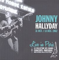 Cover Johnny Hallyday - Live In Paris - 31 Oct. / 13 Déc. 1962