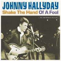 Cover Johnny Hallyday - Shake The Hand Of A Fool - The 1962 Nashville Sessions