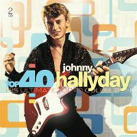 Cover Johnny Hallyday - Top 40 - His Ultimate Top 40 Collection