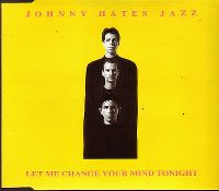 Cover Johnny Hates Jazz - Let Me Change Your Mind Tonight