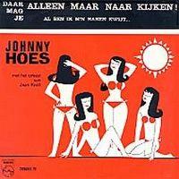 Cover Johnny Hoes - Daar mag je alleen maar naar kijken!