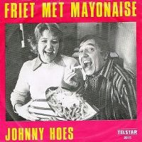 Cover Johnny Hoes - Friet met mayonaise