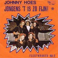Cover Johnny Hoes - Jongens 't is zo fijn
