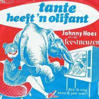 Cover Johnny Hoes & De Feestneuzen - Tante heeft een olifant
