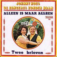 Cover Johnny Hoes & de Zangeres Zonder Naam - Alleen is maar alleen