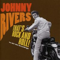 Cover Johnny Rivers - That's Rock And Roll! The 1957-1962 Recordings