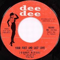 Cover Johnny Rivers / The Dee Dee Orch. - Your First And Last Love