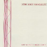 Cover Jon And Vangelis - And When The Night Comes