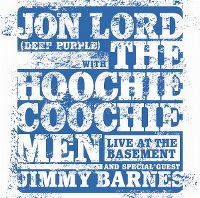 Cover Jon Lord With The Hoochie Coochie Men And Special Guest Jimmy Barnes - Live At The Basement