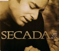 Cover Jon Secada - Too Late, Too Soon