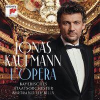 Cover Jonas Kaufmann / Bayerisches Staatsorchester / Bertrand de Billy - L'opéra