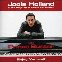 Cover Jools Holland & His Rhythm & Blues Orchestra with Prince Buster - Enjoy Yourself