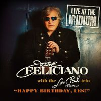 Cover José Feliciano with the Les Paul Trio - Happy Birthday, Les! - Live At The Iridium
