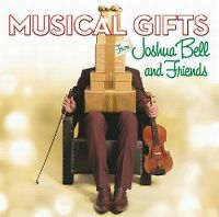 Cover Joshua Bell And Friends - Musical Gifts From Joshua Bell And Friends