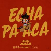 Cover Juan Magan / Pitbull x Rich The Kid x RJ Word - Echa pa aca