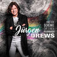 Cover Jürgen Drews - ... und ich schenke dir einen Regenbogen